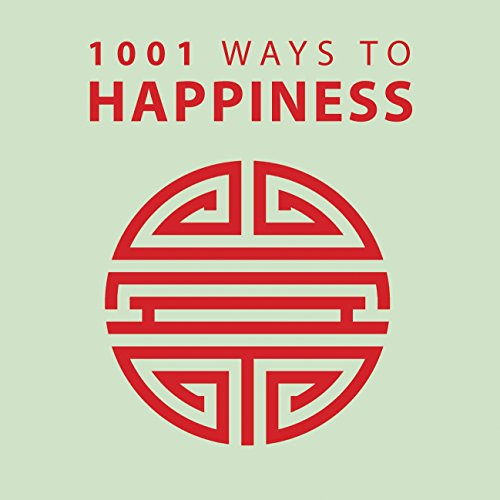 1001 Ways to Happiness: Moreland, Anne