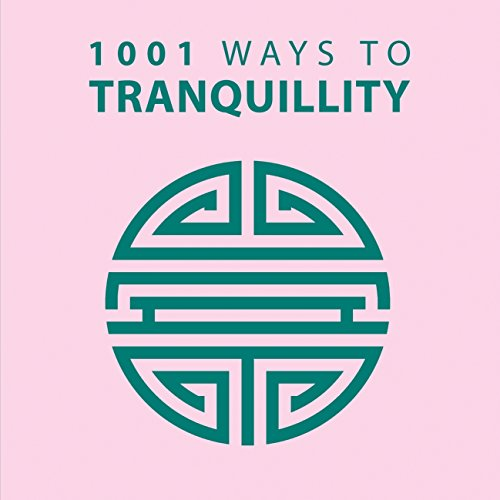 9781848585522: 1001 Ways to Tranquility