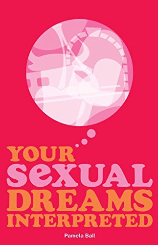 Your Sexual Dreams Interpreted (1848587279) by Ball, Pamela