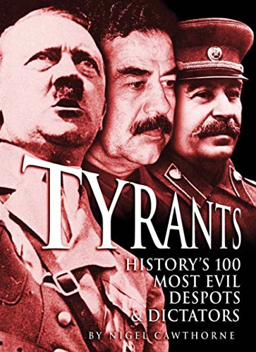 Tyrants: History's 100 Most Evil Despots & Dictators: Nigel Cawthorne