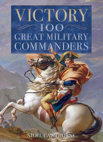 9781848588301: Victory: 100 Great Military Commanders