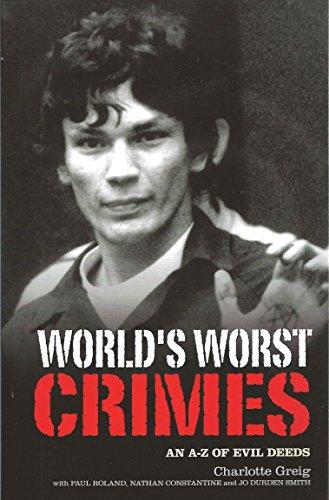 9781848588349: World's Worst Crimes: An A-Z of Evil Deeds