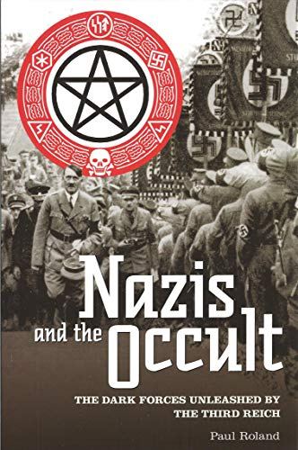 9781848588387: Nazis and the Occult: The Dark Forces Unleashed by the Third Reich