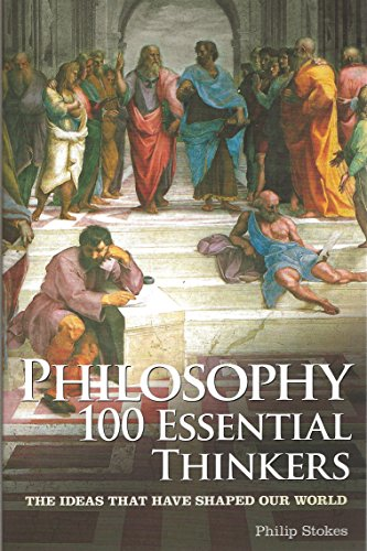 9781848588424: Philosophy: 100 Essential Thinkers: The Ideas That Have Shaped Our World