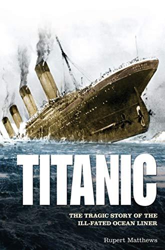 9781848588462: Titanic: The Tragic Story of the Ill-Fated Ocean Liner