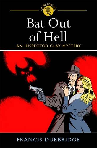 9781848588943: Bat Out of Hell: An Inspector Clay Mystery (Arcturus Crime Classics)