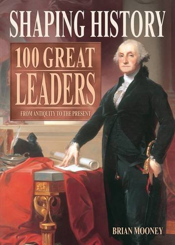 Shaping History: 100 Great Leaders: Brian Mooney
