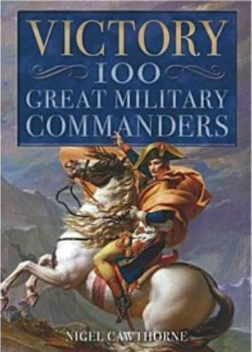 9781848589261: Victory: 100 Great Military Commanders