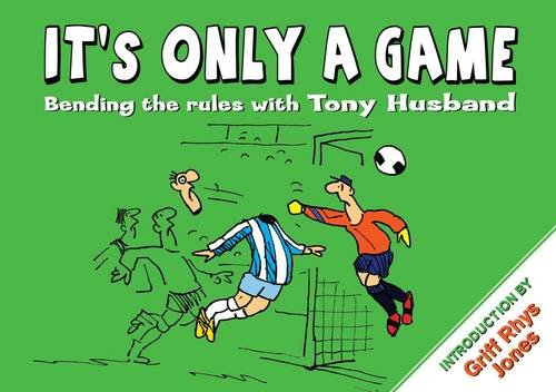 It's Only a Game: Bending the Rules with Tony Husband: Husband, Tony