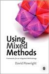 9781848601079: Using Mixed Methods: Frameworks for an Integrated Methodology