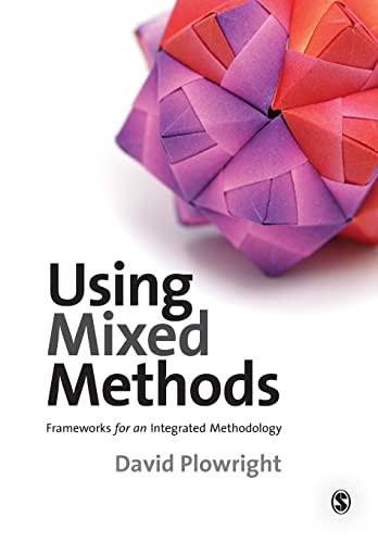 9781848601086: Using Mixed Methods: Frameworks for an Integrated Methodology