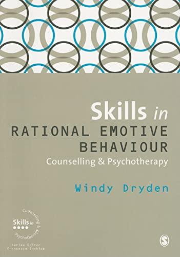 Skills in Rational Emotive Behaviour Counselling & Psychotherapy (Skills in Counselling & Psychotherapy Series) (1848606702) by Dryden, Windy