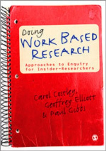 9781848606777: Doing Work Based Research: Approaches to Enquiry for Insider-Researchers