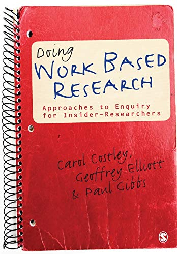 9781848606784: Doing Work Based Research: Approaches to Enquiry for Insider-Researchers