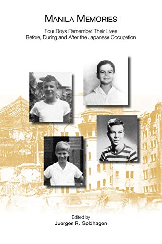 Manila Memories: Four Boys Remember Their Lives: Goldhagen, Juergen