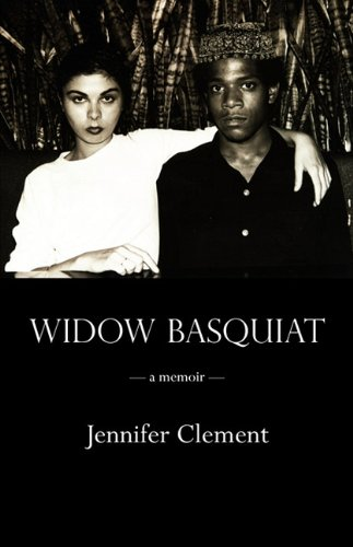 Widow Basquiat: Jennifer Clement