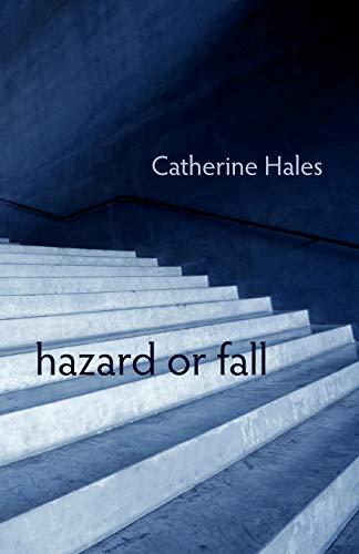 Hazard or Fall: Hales, Catherine