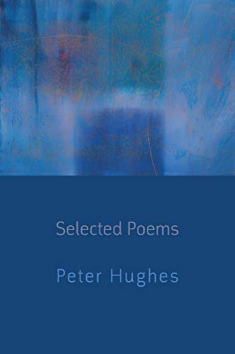 Selected Poems: Peter Hughes