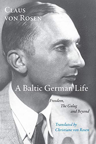 9781848613614: A Baltic German Life: Freedom, the Gulag and Beyond