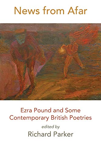 9781848613645: News from Afar: Ezra Pound and Some Contemporary British Poetries