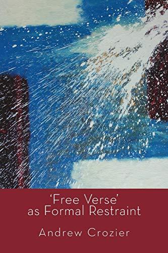 9781848613966: 'Free Verse' as Formal Restraint