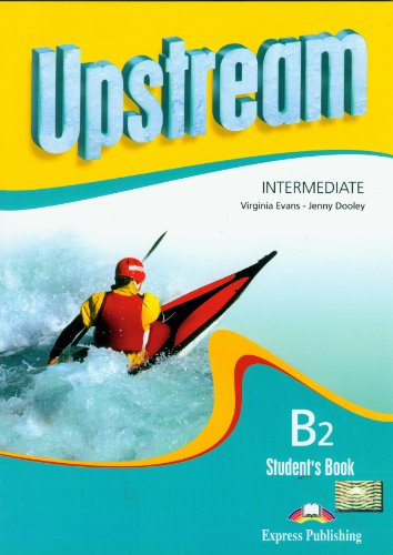 Upstream Intermediate B2 Student's Book: Virginia Evans; Jenny