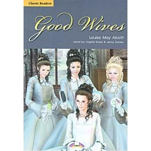 9781848629967: Good Wives Classic Reader Level 5