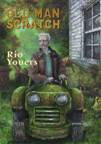 Old Man Scratch [hc]: Rio Youers
