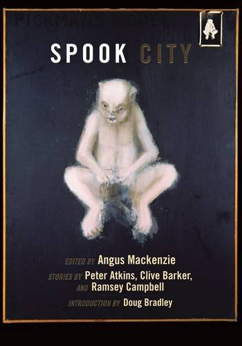 Spook City [hc]: Edited by Angus Mackenzie with stories by Ramsey Campbell, Clive Barker & ...