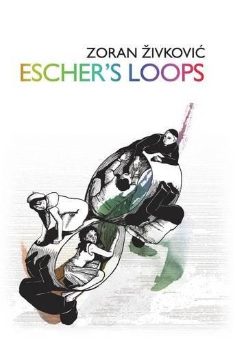 ESCHER'S LOOPS: Zivkovic, Zoran.