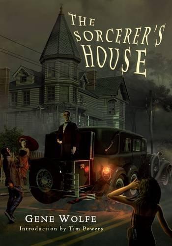 THE SORCERER'S HOUSE: Wolfe, Gene.