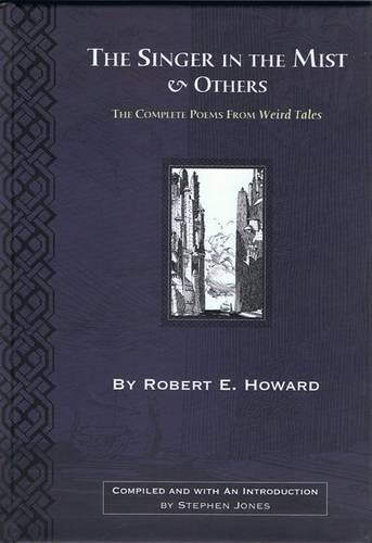 9781848630796: The Singer in the Mist and Others: The Complete Poems from Weird Tales by Robert E. Howard