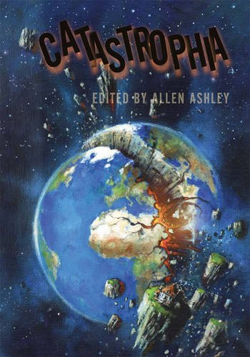 Catastrophia : An Anthology: Allen, Ashley; Ashley, Allen