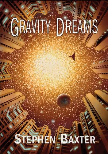 Gravity Dreams [jhc] (1848631901) by Stephen Baxter