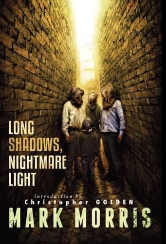 Long Shadows, Nightmare Light: Morris, Mark