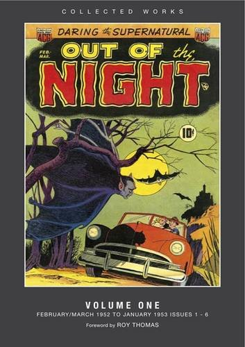 Out of the Night: Collected Works, Volume 1 (February/March 1952 to January 1953, Issues 1-6):...
