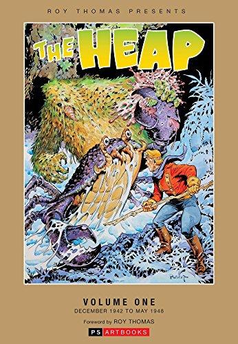 The Heap: Volume 1: Roy Thomas Presents