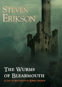 The Wurms Of Blearmouth - CULT WRITER AT HIS BEST: Steven Erikson - SIGNED NUMBERED SLIPCASED & ...