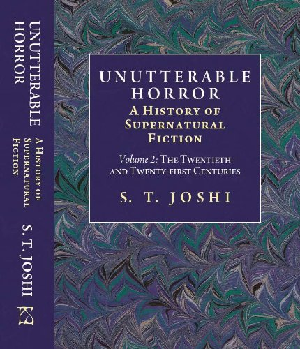 Unutterable Horror: A History of Supernatural Fiction [Volume II] (Twentieth and Twenty-first Centuries) (1848635249) by S.T. Joshi