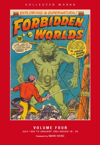 Forbidden Worlds: American Comics Group Collected Works, Volume 4 July 1953 to Jan. 1954, Issues 19...