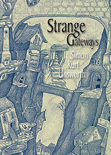 Strange Gateways: Simon Kurt Unsworth