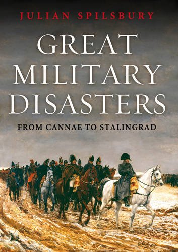 9781848660397: Great Military Disasters: From Cannae to Stalingrad