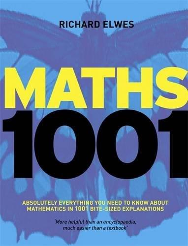 9781848660632: Mathematics 1001: Absolutely Everything That Matters in Mathematics. Richard Elwes