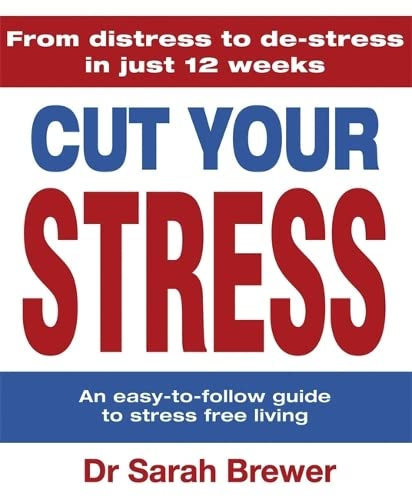 Cut Your Stress: An Easy-to-Follow Guide to: Brewer, Dr. Sarah