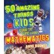 9781848661486: 50 Amazing Things Kids Need to Know About Mathematics
