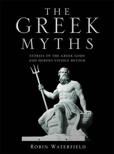 9781848661660: The Greek Myths: Stories of the Greek Gods and Heroes Vividly Retold