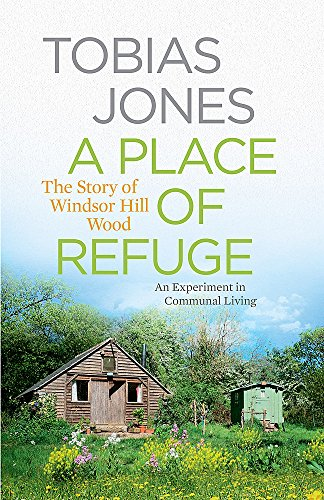 9781848662483: A Place of Refuge: An Experiment in Communal Living – The Story of Windsor Hill Wood