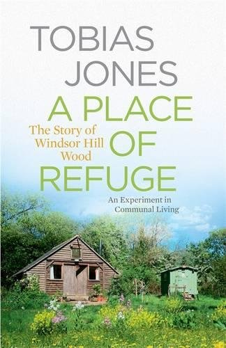 9781848662490: A Place of Refuge: An Experiment in Communal Living – The Story of Windsor Hill Wood
