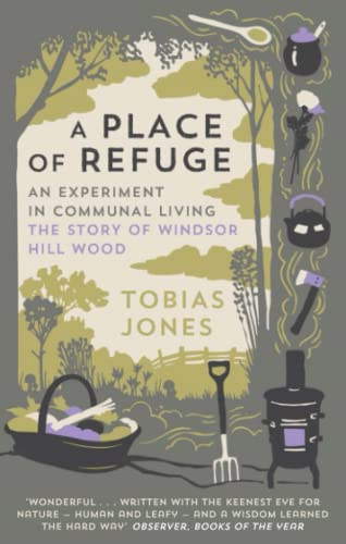 9781848662513: A Place of Refuge: An Experiment in Communal Living – The Story of Windsor Hill Wood