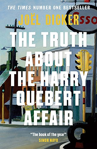 The Truth about the Harry Quebert Affair: Joel Dicker